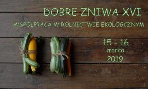 Dobre Żniwa XVI –  współpraca w rolnictwie ekologicznym